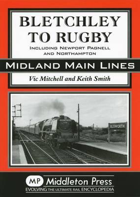 Bletchley to Rugby by Vic Mitchell
