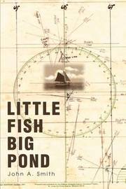Little Fish Big Pond by John A Smith (Univ. of Alabama Univ. of Alabama at Birmingham Univ. of Alabama Univ. of Alabama Univ. of Alabama Univ. of Alabama Univ. of Alabama at