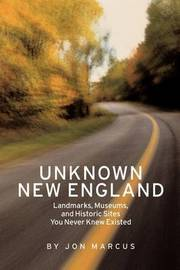 Unknown New England by Jon Marcus