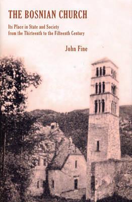 The Bosnian Church by John Fine