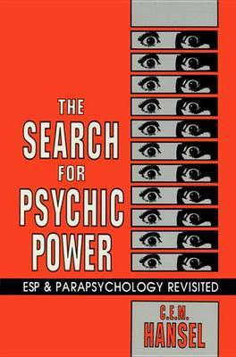 The Search for Psychic Power: ESP and Parapsychology Revisited by C.E.M. Hansel