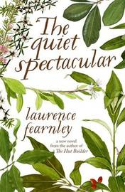The Quiet Spectacular by Laurence Fearnley