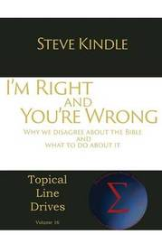 I'm Right and You're Wrong by Steve Kindle