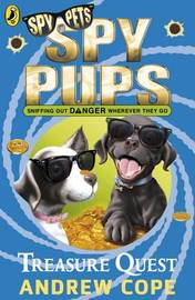 Spy Pups: Treasure Quest by Andrew Cope