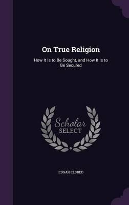 On True Religion by Edgar Eldred image