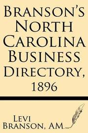 Branson's North Carolina Business Directory, 1896 by Levi Branson Am