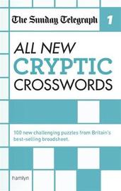 The Sunday Telegraph: All New Cryptic Crosswords 1 by Telegraph Media Group