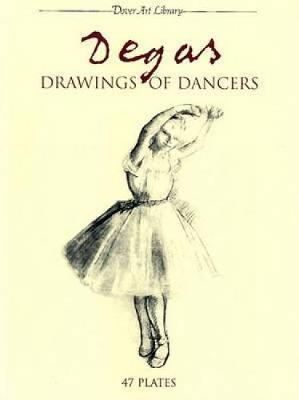 Degas: Drawings of Dancers by Edgar Degas