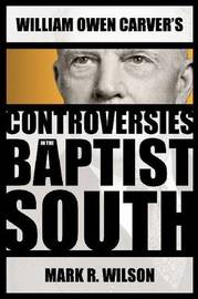William Owen Carver's Controversies in the Baptist South image