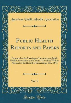Public Health Reports and Papers, Vol. 2 by American Public Health Association