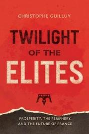 Twilight of the Elites by Christophe Guilluy