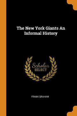 The New York Giants an Informal History by Frank Graham