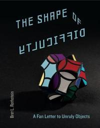 The Shape of Difficulty by Bret L. Rothstein