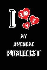 I Love My Awesome Publicist by Lovely Hearts Publishing