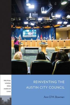 Reinventing the Austin City Council by Ann O'm Bowman