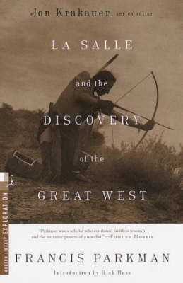 La Salle and the Discovery of the Great West by Francis Parkman image