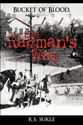 Bucket of Blood, the Ragman's War by R. S. Sukle image