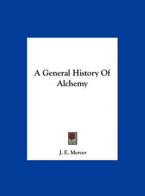 A General History of Alchemy by J. E. Mercer image