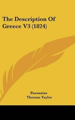 The Description of Greece V3 (1824) by Thomas Pausanias image