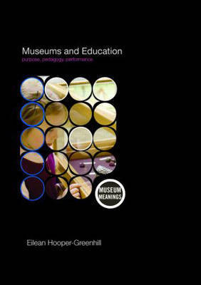 Museums and Education by Eilean Hooper-Greenhill