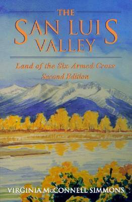 The San Luis Valley by Virginia McConnell Simmons