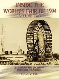 Inside the World's Fair of 1904: v. 2 by Elana V. Fox