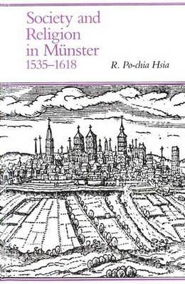 Society and Religion in Munster, 1535-1618 by R.Po-chia Hsia