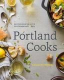 Portland Cooks by Danielle Centoni