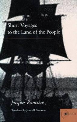 Short Voyages to the Land of the People by Jacques Ranciere image
