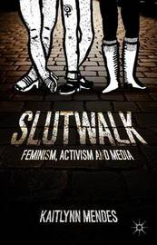 SlutWalk by Kaitlynn Mendes