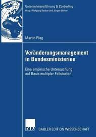 Veranderungsmanagement in Bundesministerien by Martin Plag