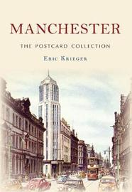 Manchester The Postcard Collection by Erik Krieger