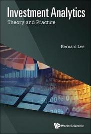 Investment Analytics: Theory And Practice by Bernard Lee