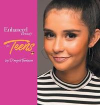 Enhanced Beauty for Teens by D'Angelo Thompson