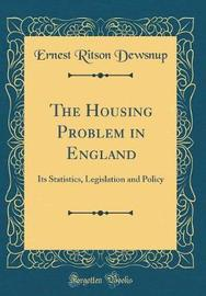 The Housing Problem in England by Ernest Ritson Dewsnup