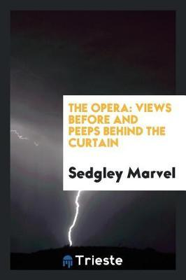 The Opera by Sedgley Marvel