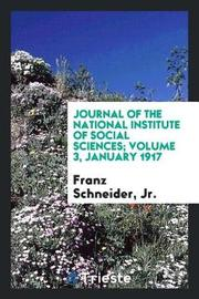 Journal of the National Institute of Social Sciences; Volume 3, January 1917 by Jr Franz Schneider image