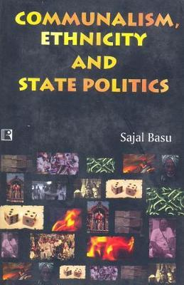 Communalism, Ethnicity and State Politics by Sajal Basu image