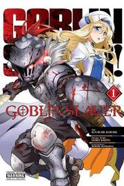 Goblin Slayer Vol. 1 (manga) by Kumo Kagyu