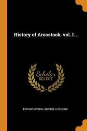 History of Aroostook. Vol. I. .. by Edward Wiggin