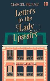 Letters to the Lady Upstairs by Marcel Proust