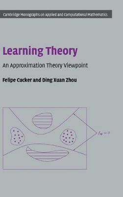 Cambridge Monographs on Applied and Computational Mathematics: Series Number 24 by Felipe Cucker