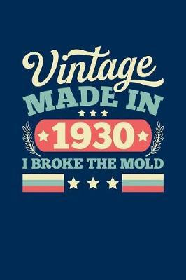 Vintage Made In 1930 I Broke The Mold by Vintage Birthday Press