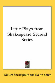 Little Plays from Shakespeare Second Series by William Shakespeare image