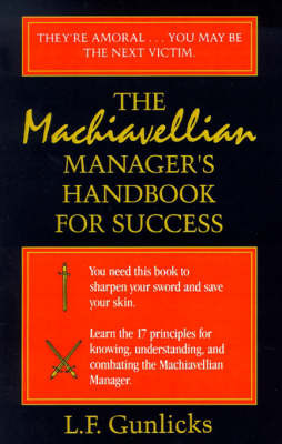 The Machiavellian Manager's Handbook for Success by L. F. Gunlicks image