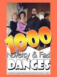 1000 Novelty & Fad Dances by Tom L. Nelson image
