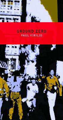 Ground Zero by Paul Virilio