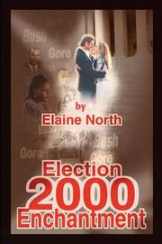 Election 2000 Enchantment by Elaine North