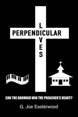 Perpendicular Lives by G. Joe Easterwood image