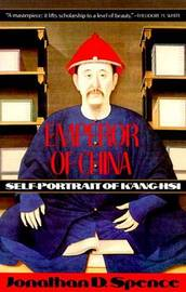 Emperor Of China - Self Portrait Of Kang-Hsi by Jonathan D. Spence